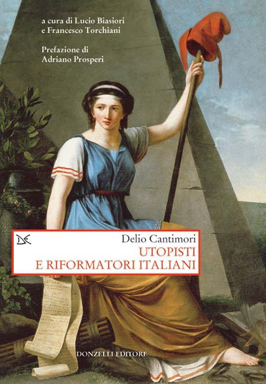 Utopisti e riformatori italiani - Delio Cantimori - copertina