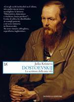 Dostoevskij. Lo scrittore della mia vita