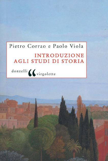 Introduzione agli studi di storia - Pietro Corrao,Paolo Viola - ebook