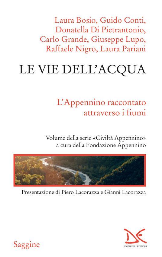Le vie dell'acqua. L'Appenino raccontato attraverso i fiumi. Civiltà Appenino - Aa.VV. - ebook
