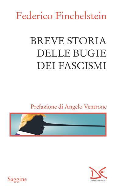 Breve storia delle bugie dei fascismi - Federico Finchelstein - ebook