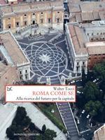 Roma come se. Alla ricerca del futuro per la capitale