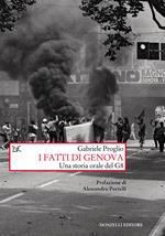 I fatti di Genova. Una storia orale del G8