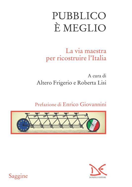 Pubblico è meglio. La via maestra per ricostruire l'Italia - Altero Frigerio,Roberta Lisi - ebook
