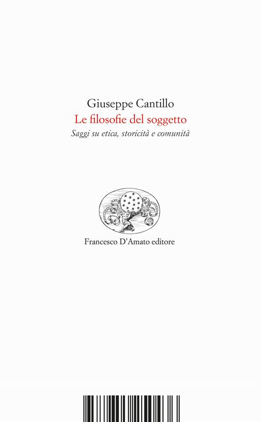 Le filosofie del soggetto. Saggi su etica, storicità e comunità - Giuseppe Cantillo - copertina