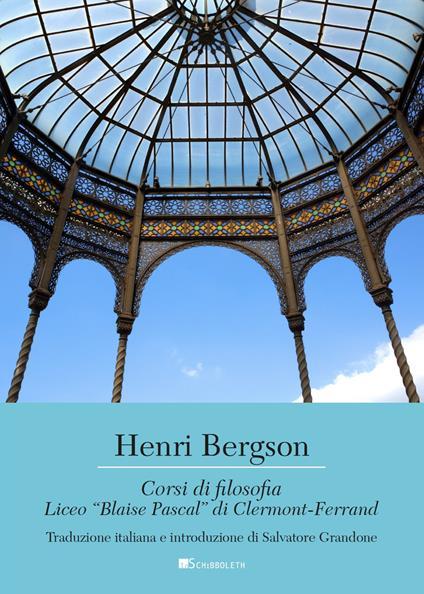 Corsi di filosofia. Liceo «Blaise Pascal» di Clermont-Ferrand - Henri Bergson - copertina
