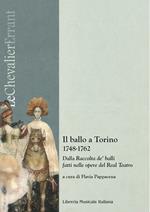 Il ballo a Torino 1748-1762. Dalla «Raccolta de' balli fatti nelle opere del Real Teatro». Con CD-Audio