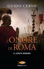 L' onore di Roma. Il legato romano