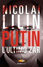 Putin. L'ultimo zar