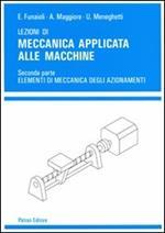 Lezioni di meccanica applicata alle macchine. Vol. 2: Elementi di meccanica degli azionamenti.