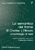La semantica dei frame di Charles J. Fillmore. Un'antologia di testi