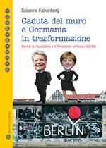 Caduta del muro e Germania in trasformazione. Perché la cancelleria e il presidente arrivano dall'est