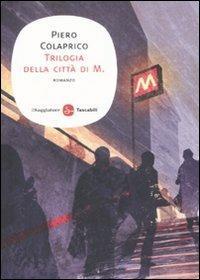 La trilogia della città di M. - Piero Colaprico - copertina