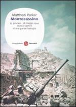 Montecassino 15 gennaio-18 maggio 1944. Storia e uomini di una grande battaglia