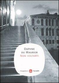 Non voltarti - Daphne Du Maurier - copertina