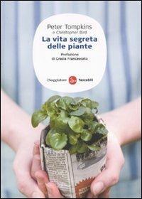 La vita segreta delle piante - Peter Tompkins,Christopher Bird - copertina