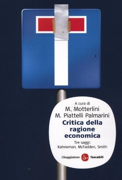 Critica della ragione economica - Daniel McFadden,Vernon L. Smith,Daniel Kahneman - copertina
