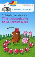 Tino il cioccolatino nella Foresta Nera