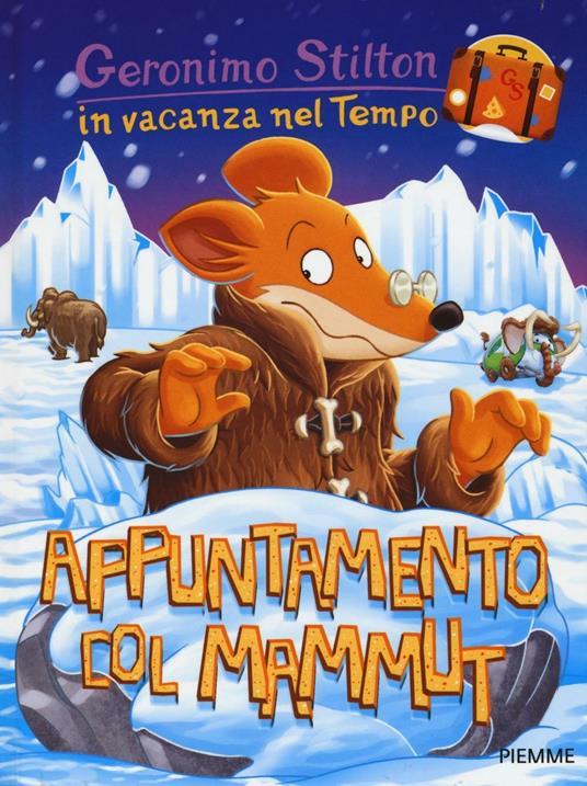 Appuntamento col mammut. In vacanza nel Tempo. Ediz. illustrata - Geronimo Stilton - copertina