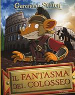 Il fantasma del Colosseo. Ediz. illustrata