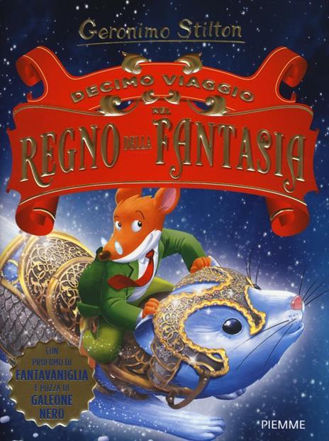 Decimo viaggio nel Regno della Fantasia. Ediz. illustrata - Geronimo Stilton - copertina