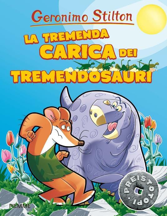 La tremenda carica dei Tremendosauri. Preistotopi. Ediz. illustrata - Geronimo Stilton - copertina