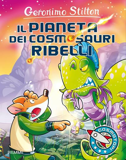 Il pianeta dei cosmosauri ribelli - Geronimo Stilton - copertina