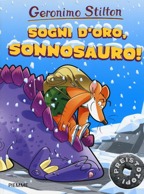 Sogni d'oro, Sonnosauro! Preistotopi. Ediz. a colori - Geronimo Stilton - copertina