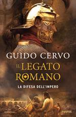 Il legato romano. La difesa dell'impero