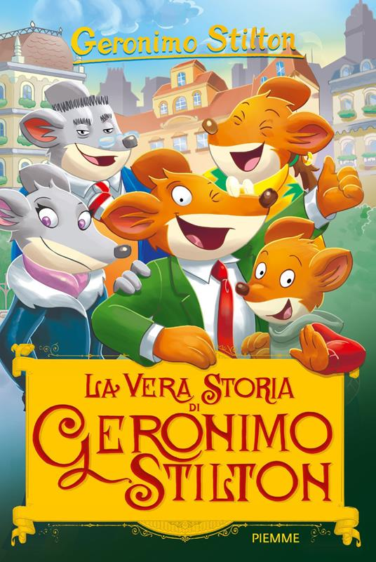 La vera storia di Geronimo Stilton. Ediz. a colori - Geronimo Stilton - copertina