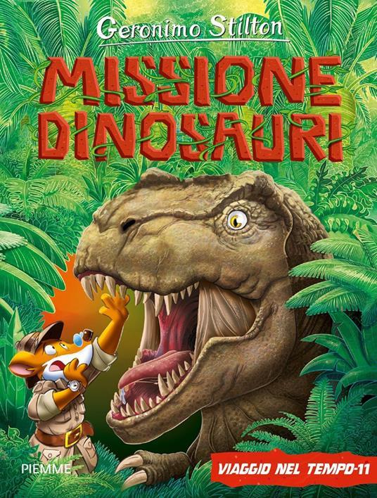 Missione dinosauri. Viaggio nel tempo 11. Ediz. a colori - Geronimo Stilton - copertina