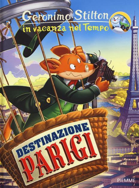 Destinazione Parigi. In vacanza nel Tempo - Geronimo Stilton - copertina