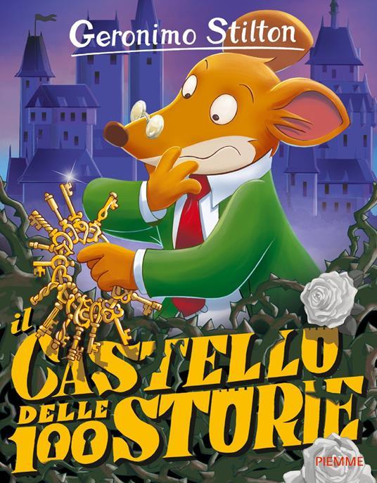 Il castello delle 100 storie. Ediz. illustrata - Geronimo Stilton - copertina
