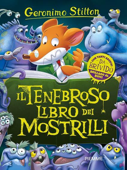 Il tenebroso libro dei Mostrilli. Con la mostroguida dell'Orrida Valle - Geronimo Stilton - copertina