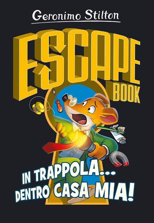 In trappola... dentro casa mia! Escape book - Geronimo Stilton - copertina