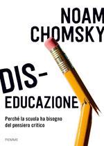 Dis-educazione. Perché la scuola ha bisogno del pensiero critico