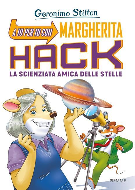 A tu per tu con Margherita Hack. La scienziata amica delle stelle - Geronimo Stilton - copertina
