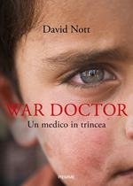 War doctor. Un medico in trincea