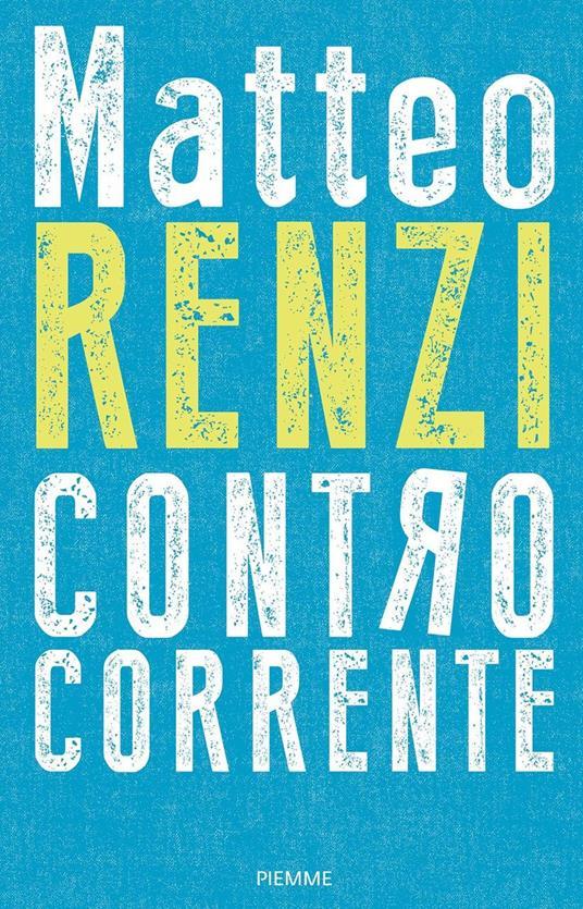 Controcorrente - Matteo Renzi - copertina