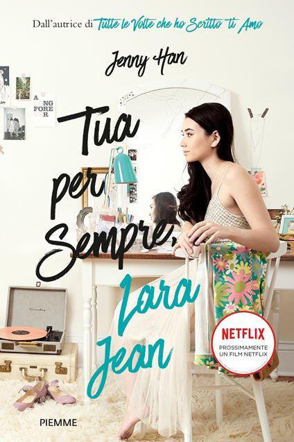 Tua per sempre, Lara Jean - Jenny Han - copertina