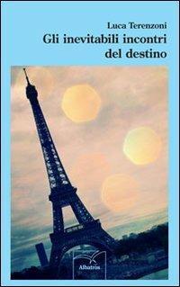 Gli inevitabili incontri del destino - Luca Terenzoni - copertina