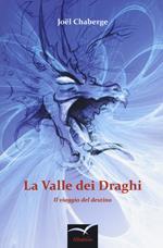 La valle dei draghi. Il viaggio del destino