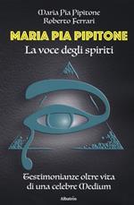 Maria Pia Pipitone. La voce degli spiriti