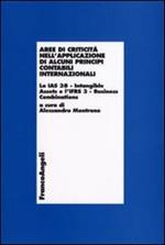 Aree di criticità nell'applicazione di alcuni principi contabilil internazionali. Lo IAS 38-Intangible assets e l'Ifrs 3-Business combinations