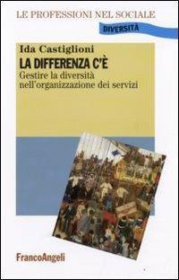 La differenza c'è. Gestire la diversità nell'organizzazione dei servizi - Ida Castiglioni - copertina