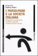 I musulmani e la società italiana. Percezioni reciproche, conflitti culturali, trasformazioni sociali