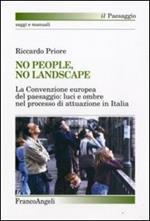 No people, no landscape. La Convenzione europea del paesaggio: luci e ombre nel processo di attuazione in Italia