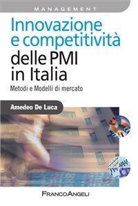 Innovazione e competitività delle PMI in Italia. Metodi e modelli di mercato - Amedeo De Luca - ebook