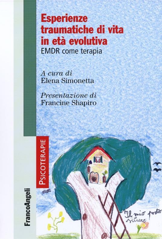 Esperienze traumatiche di vita in età evolutiva. EMDR come terapia - copertina
