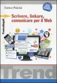 Scrivere, linkare, comunicare per il Web - Enrico Pulcini - copertina